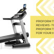 ProForm Treadmill Reviews -The Best ProForm Treadmill For your Home Gym
