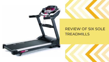 Review of six Sole treadmills