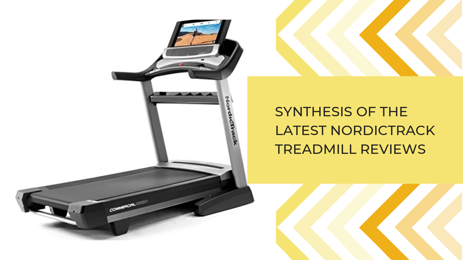 Synthesis Of The Latest NordicTrack Treadmill Reviews